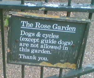 Dogs and cycles (except guide dogs) are not allowed in this garden.